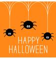 Three hanging spiders Happy Halloween card vector image vector image