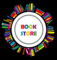 Bookstore round frame with colorful books vector image vector image
