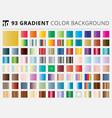 set 93 square gradient color backgrounds vector image