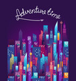 adventure time concept with lettering inscription vector image