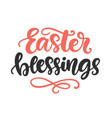 easter blessings seasonal holiday lettering vector image