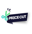price cut label web banner element with scissor vector image vector image