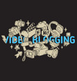 video blogging design with isolated essential vector image vector image