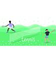 men play tennis on tennis court banner vector image