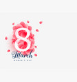 beautiful march 8 happy womens day card design vector image
