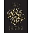 original have a holly jolly christmas hand written vector image vector image