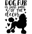 dog fur is just part decor hand drawn vector image vector image