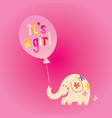 its a girl card with cute elephant vector image