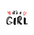 its a girl handwritten inscription bashower vector image vector image