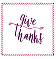 give thanks handwritten card hand drawn lettering vector image