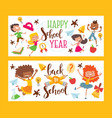 happy school year set banners vector image vector image
