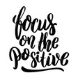 focus on the positive hand drawn motivation vector image vector image