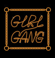 girl gang one line typography slogan for t-shirt vector image vector image