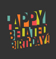 greeting card for birthday colorful letters and vector image