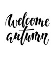 welcome autumn hand drawn calligraphy and brush vector image vector image