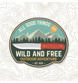 all good things are wild and free summer camp vector image
