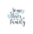 family quote lettering typography some call it vector image vector image
