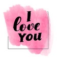 lettering inscription i love you vector image