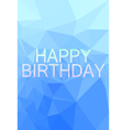 Low Poly happy Birthday card vector image vector image