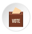 brown ballot box for collecting votes icon circle vector image
