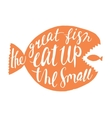 The great fish eat up the small lettering vector image