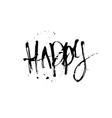happy hand drawn lettering expressive handwritten vector image vector image