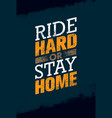 ride hard or ride home creative bike vector image vector image