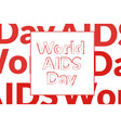 world aids day concept creative background vector image vector image