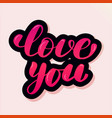handwritten lettering typography love you vector image