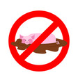 stop pig ban wallow in mud it is forbidden to be vector image vector image
