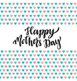 happy mothers day card hand lettering printable vector image