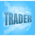 word trader on digital screen business concept vector image vector image