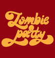 zombie party hand drawn lettering isolated vector image