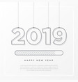 happy new year 2019 card theme strip loading time vector image vector image