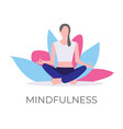 mindfulness and meditation vector image vector image