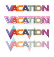set of colorful flat for word vacation vector image