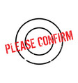 please confirm rubber stamp vector image vector image