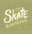 skateboarding label urban design for skater vector image vector image