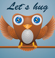 Cartoon owl on stick text lets hug vector image