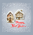 happy new year cute two snow-covered house vector image