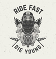 ride fast die young funny biker character on vector image