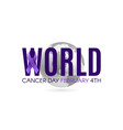 world cancer day poster template with purple vector image vector image