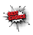 Comic text best choice sound pop art vector image