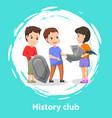 school history club children doing installation vector image vector image