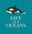 eco poster concept with a hand-drawn killer whale vector image