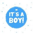 hand drawn its a boy blue quote on white vector image vector image
