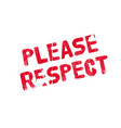 please respect rubber stamp vector image vector image