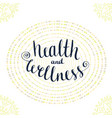 calligraphic poster with phrase - health and vector image