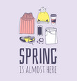 hand drawn spring fashion wear and quote spring vector image
