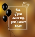 phrase But if you never try youll never know vector image